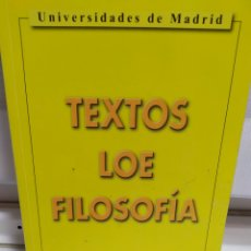 Libros de segunda mano: LIBRO FILOSOFIA ,TEXTOS LOE FILOSOFÍA UNIVERSIDAD DE MADRID- EDITORIAL COLOQUIO. Lote 209240475