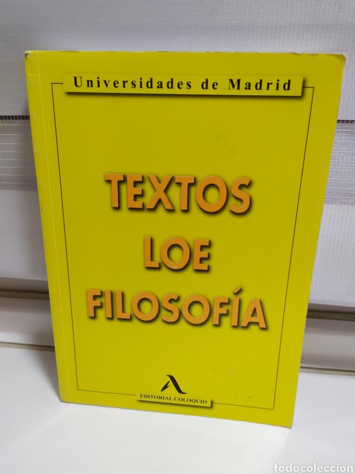 LIBRO FILOSOFIA ,TEXTOS LOE FILOSOFÍA UNIVERSIDAD DE MADRID- EDITORIAL COLOQUIO (Libros de Segunda Mano - Pensamiento - Filosofía)