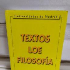 Libros de segunda mano: LIBRO FILOSOFIA ,TEXTOS LOE FILOSOFÍA UNIVERSIDAD DE MADRID- EDITORIAL COLOQUIO. Lote 209240847