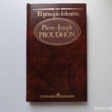 Libros de segunda mano: LIBRERIA GHOTICA.PIERRE-JOSEPH PROUDHON. EL PRINCIPIO FEDERATIVO.1985. LOS GRANDES PENSADORES.. Lote 209755296