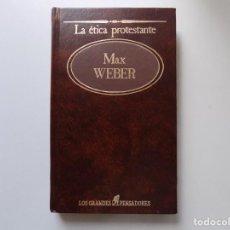 Libros de segunda mano: LIBRERIA GHOTICA. MAX WEBER. LA ETICA PROTESTANTE. 1984. LOS GRANDES PENSADORES.. Lote 209756020