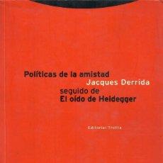 Livros em segunda mão: POLÍTICAS DE LA AMISTAD SEGUIDO DE EL OÍDO DE HEIDEGGER / JACQUES DERRIDA. Lote 209915841