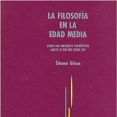 Livros em segunda mão: LA FILOSOFÍA EN LA EDAD MEDIA. DESDE ORÍGENES PATRÍSTICOS HASTA SIGLO XIV [GILSON, GREDOS,TAPA DURA]. Lote 209997671