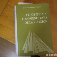 Livros em segunda mão: FILOSOFIA Y FENOMENOLOGIA DE LA RELIGION, SANCHEZ NOGALES, NUEVO. Lote 210101450