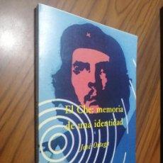 Libros de segunda mano: EL CHE: MEMORIA DE UNA IDENTIDAD. JOSÉ ORTEGA. MÉTODO, 2004. RÚSTICA. BUEN ESTADO. Lote 210616973