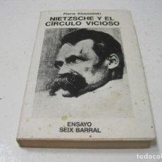 Libros de segunda mano: NIETZSCHE Y EL CÍRCULO VICIOSO. PIERRE KLOSSOWSKI - FILOSOFIA -. Lote 210706012