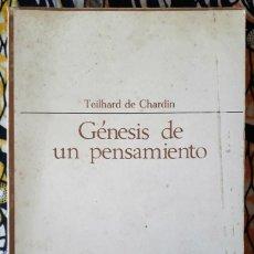 Libros de segunda mano: TEILHARD DE CHARDIN . GÉNESIS DE UN PENSAMIENTO. CARTAS (1914-1919). Lote 210721904