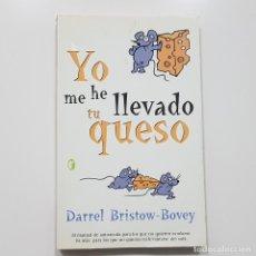 Libros de segunda mano: YO ME HE LLEVADO TU QUESO - DARREL BRISTOW-BOVEY (COMO NUEVO). Lote 210738901