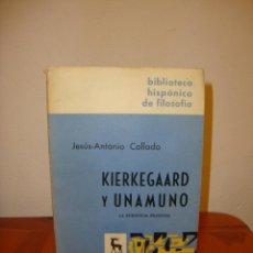 Libros de segunda mano: KIERKEGAARD Y UNAMUNO - JESÚS-ANTONIO COLLADO - EDITORIAL GREDOS. Lote 210757817