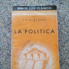 Libros de segunda mano: ARISTOTELES -- LA POLITICA -- EDICIONES NUESTRA RAZA --. Lote 210817471