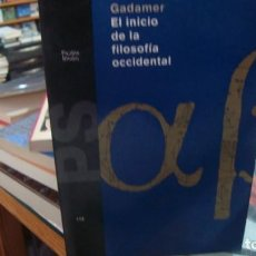 Libros de segunda mano: EL INICIO DE LA FILOSOFÍA OCCIDENTAL - HANS-GEORG GADAMER. Lote 210958299