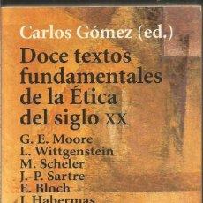 Libros de segunda mano: DOCE TEXTOS FUNDAMENTALES DE LA ETICA DEL SIGLO XX. AA.VV. EDI. CARLOS GOMEZ. ALIANZA. Lote 210967054