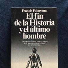 Libros de segunda mano: EL FIN DE LA HISTORIA Y EL ÚLTIMO HOMBRE - FRANCIS FUKUYAMA. Lote 211487051