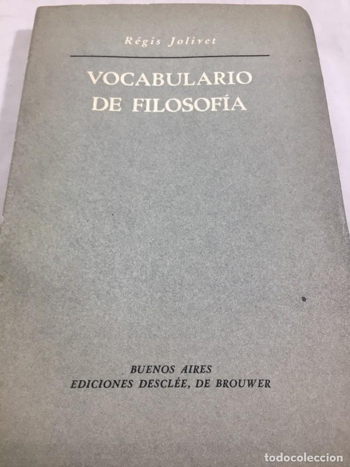 VOCABULARIO DE FILOSOFIA. SEGUIDO DE UN CUADRO HISTÓRICO DE LAS ESCUELAS DE FILOSOFÍA JOLIVET, REGIS (Libros de Segunda Mano - Pensamiento - Filosofía)