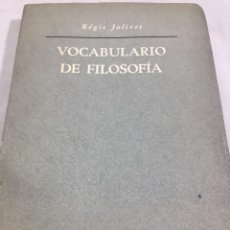 Libros de segunda mano: VOCABULARIO DE FILOSOFIA. SEGUIDO DE UN CUADRO HISTÓRICO DE LAS ESCUELAS DE FILOSOFÍA JOLIVET, REGIS. Lote 211757300