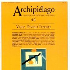 Libros de segunda mano: REVISTA ARCHIPIÉLAGO #44. VEJEZ, DIVINO TESORO. CUADERNOS DE CRÍTICA DE LA CULTURA [2000]. Lote 245382320