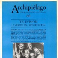 Libros de segunda mano: REVISTA ARCHIPIÉLAGO #60. TELEVISIÓN: LA MIRADA... CUADERNOS DE CRÍTICA DE LA CULTURA [2004]. Lote 245382955