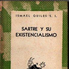 Libros de segunda mano: AUSTRAL 1107 : ISMAEL QUILES - SARTRE Y SU EXISTENCIALISMO (1952). Lote 212005291