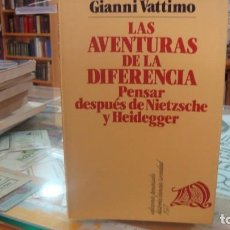 Libros de segunda mano: LAS AVENTURAS DE LA DIFERENCIA. PENSAR DESPUÉS DE NIETZSCHE Y HEIDEGGER - VATTIMO, GIANNI. Lote 212012633