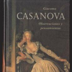 Libros de segunda mano: OBSERVACIONES Y PENSAMIENTOS DE GIACOMO CASANOVA (CÍRCULO DE LECTORES, 1999). Lote 212246575