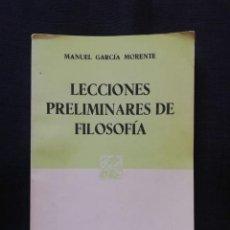 Libros de segunda mano: LECCIONES PRELIMINARES DE FILOSOFÍA - MANUEL GARCÍA MORENTE - EDITORIAL PORRÚA. Lote 212397051