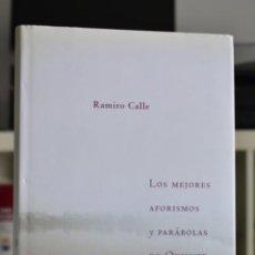 Libros de segunda mano: LOS MEJORES AFORISMOS Y PARÁBOLAS DE ORIENTE- RAMIRO CALLE- ED. RBA. Lote 212583856