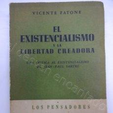Libros de segunda mano: EL EXISTENCIALISMO Y LA LIBERTAD CREADORA. V. FATONE. ARGOS. 1ª ED. BUENOS AIRES 1948. Lote 212774707