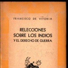 Libros de segunda mano: AUSTRAL Nº 618 : FRANCISCO DE VITORIA - RELECCIONES SOBRE LOS INDIOS (1946) 1ª EDICIÓN EN AUSTRAL. Lote 212775105