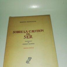 Libros de segunda mano: SOBRE LA CUESTION DEL SER. - HEIDEGGER, MARTIN.. Lote 213201867
