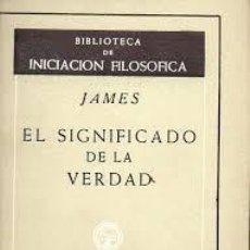 Libri di seconda mano: EL SIGNIFICADO DE LA VERDAD WILLIAM JAMES. Lote 213281977