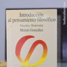 Libros de segunda mano: INTRODUCCIÓN AL PENSAMIENTO FILOSÓFICO- MOISÉS GONZÁLEZ- ED. TECNOS. Lote 213458471