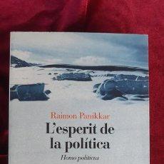 Libros de segunda mano: L'ESPERIT DE LA POLÍTICA - RAIMON PANIKKAR - ED. 62 1999. Lote 213970688