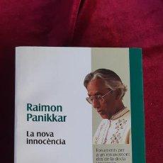 Libros de segunda mano: LA NOVA INNOCÈNCIA - RAIMON PANIKKAR - PROA 1998. Lote 213970756