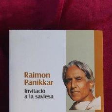 Libros de segunda mano: INVITACIÓ A LA SAVIESA - RAIMON PANIKKAR - PROA 1997. Lote 213970806