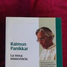 Libros de segunda mano: LA NOVA INNOCÈNCIA - RAIMON PANIKKAR - PROA 1900. Lote 213970808