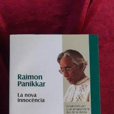 Libros de segunda mano: LA NOVA INNOCÈNCIA - RAIMON PANIKKAR - PROA 1998. Lote 213970813