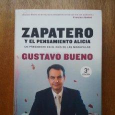Libros de segunda mano: ZAPATERO Y EL PENSAMIENTO ALICIA, GUSTAVO BUENO, TEMAS DE HOY, 2006. Lote 213972115