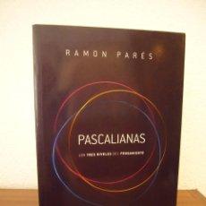 Libros de segunda mano: RAMÓN PARÉS: PASCALIANAS. LOS TRES NIVELES DEL PENSAMIENTO (HERDER, 2009) EXCELENTE ESTADO. Lote 214040668
