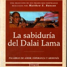 Libros de segunda mano: LA SABIDURÍA DEL DALAI LAMA - PALABRAS DE AMOR, ESPERANZA Y ARMONÍA (INTEGRAL, 1999). Lote 214320375