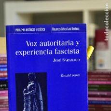 Libros de segunda mano: VOZ AUTORITARIA Y EXPERIENCIA ANTIFASCISTA. JOSÉ SARAMAGO- SOUSA, R- EDICIONES DEL ORTO. Lote 214548393