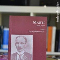 Libros de segunda mano: MARTÍ (1853- 1895)- FORNET- BETANCOURT, R- EDICIONES DEL ORTO. Lote 214608142
