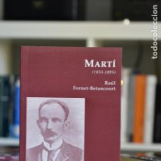 Libros de segunda mano: MARTÍ (1853- 1895)- FORNET- BETANCOURT, R- EDICIONES DEL ORTO. Lote 214608302