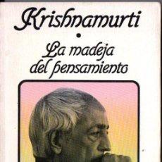 Libros de segunda mano: KRISHNAMURTI : LA MADEJA DEL PENSAMIENTO (EDHASA, 1991). Lote 214651525