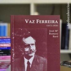 Libros de segunda mano: VAZ FERREIRA (1872- 1958)- ROMERO BARÓ, J. M- EDICIONES DEL ORTO. Lote 214769002