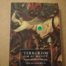 Libros de segunda mano: TERRORISM FOR HUMANITY. INQUIRIES IN POLITICAL PHILOSOPHY (TED HONDERICH). Lote 214823075