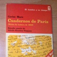 Libros de segunda mano: CARLOS MARX - CUADERNOS DE PARÍS (NOTAS DE LECTURA DE 1844) - ERA, 1974 [PRIMERA EDICIÓN EN ESPAÑOL]. Lote 214331120