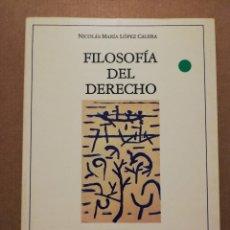 Libros de segunda mano: FILOSOFÍA DEL DERECHO (NICOLÁS MARÍA LÓPEZ CALERA). Lote 214999298