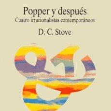 Libri di seconda mano: POPPER I DESPUÉS CUATRO IRRACIONALISTAS CONTEMPORÁNEOS - D.C. STOVE. Lote 215108056