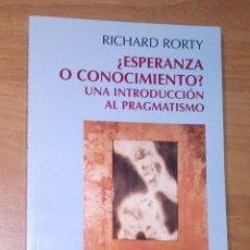 Libros de segunda mano: RICHARD RORTY - ¿ESPERANZA O CONOCIMIENTO? UNA INTRODUCCIÓN AL PRAGMATISMO. Lote 215073912
