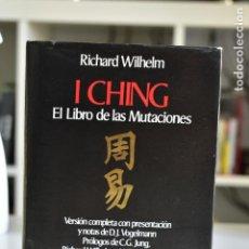 Libros de segunda mano: I CHING. EL LIBRO DE LAS MUTACIONES- RICHARD WILHELM- EDITORIAL EDHASA. Lote 215567787